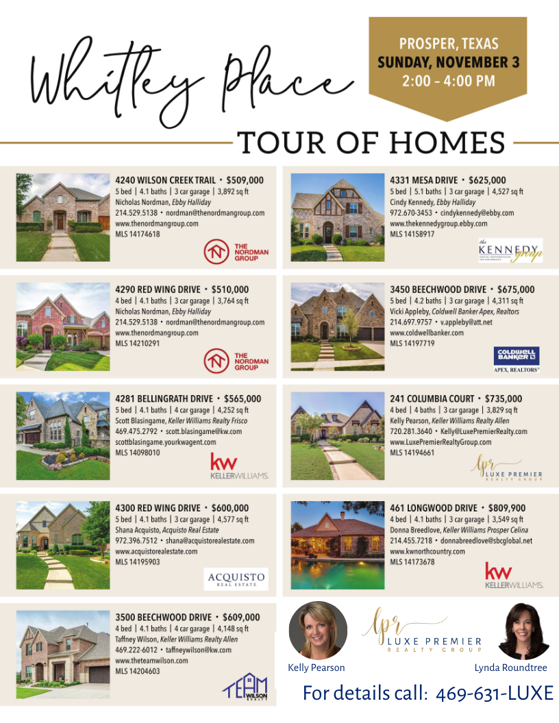 Whitley Tour of Homes Kelly Pearson Lynda Roundtree Allen Texas For details call_ 469-631-LUXE (1)